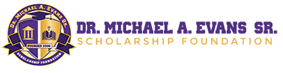 Dr. Michael A. Evans, Sr. Scholarship Foundation